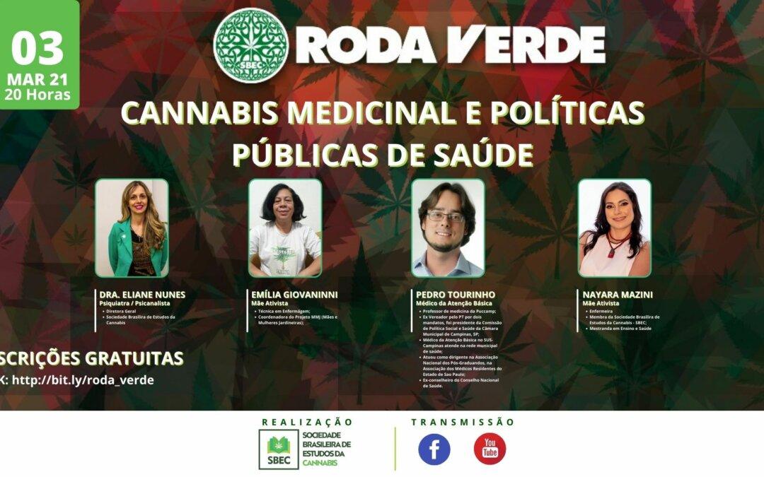RODA VERDE debate  Cannabis Medicinal e políticas públicas de saúde